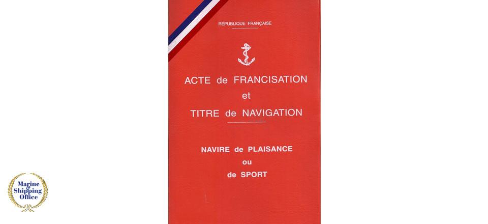 DÉMATÉRIALISATION ACTE DE FRANCISATION
